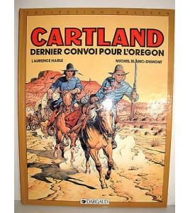 BD CARTLAND - DERNIER CONVOI POUR L'OREGON 1976