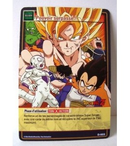 CARTE DRAGON BALL Z - POUVOIR SURPASSE - D-603